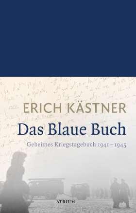 Das Blaue Buch. Geheimes Kriegstagebuch 1941 - 1945