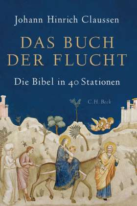 Das Buch der Flucht. Die Bibel in 40 Stationen