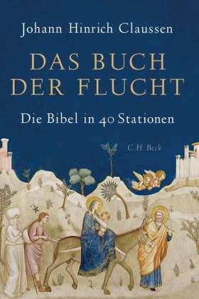 Das Buch der Flucht. Die Bibel in 40 Stationen
