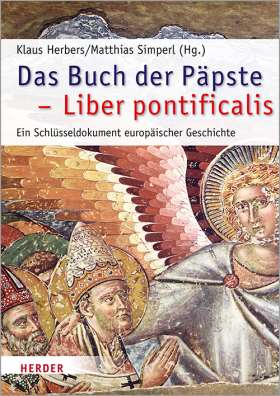 Das Buch der Päpste - Liber pontificalis. Ein Schlüsseldokument europäischer Geschichte