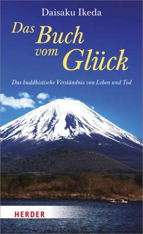 Das Buch vom Glück. Das buddhistische Verständnis von Leben und Tod