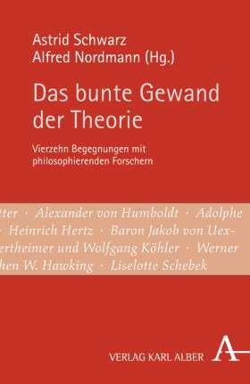 Das bunte Gewand der Theorie. Vierzehn Begegnungen mit philosophierenden Forschern