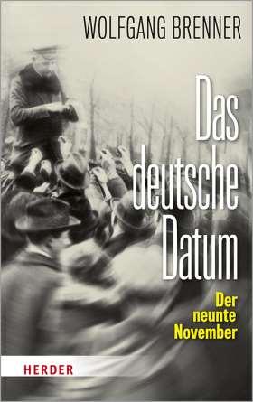 Das deutsche Datum. Der neunte November