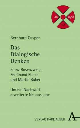 Das Dialogische Denken. Franz Rosenzweig, Ferdinand Ebner und Martin Buber