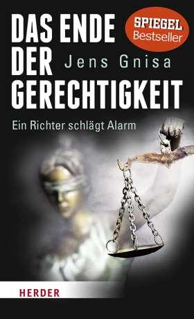 Das Ende der Gerechtigkeit. Ein Richter schlägt Alarm