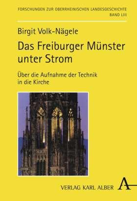 Das Freiburger Münster unter Strom. Über die Aufnahme der Technik in die Kirche