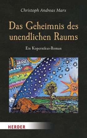 Das Geheimnis des unendlichen Raums. Ein Kopernikus-Roman
