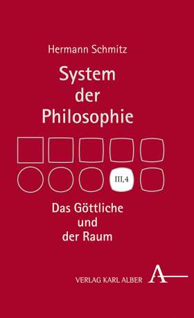 Das Göttliche und der Raum. System der Philosophie, Band III,4