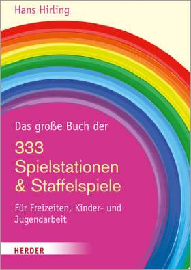 Das große Buch der 333 Spielstationen & Staffelspiele. Für Freizeiten, Kinder- und Jugendarbeit