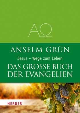 Das große Buch der Evangelien. Jesus - Wege zum Leben
