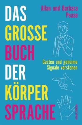 Das große Buch der Körpersprache. Gesten und geheime Signale verstehen