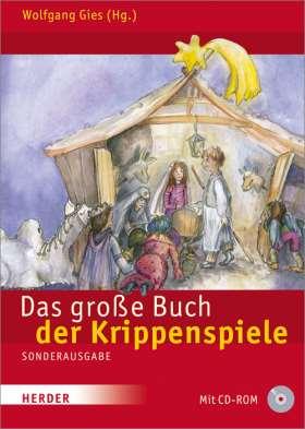 Das große Buch der Krippenspiele. Für Kindengarten, Schule und Gemeinde