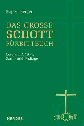 Das große SCHOTT-Fürbittbuch. Sonn- und Festtage. Lesejahr A/B/C