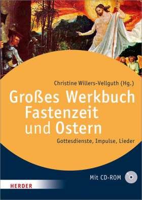 Das große Werkbuch Fastenzeit und Ostern. Gottesdienste, Impulse, Lieder