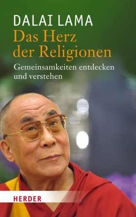 Das Herz der Religionen. Gemeinsamkeiten entdecken und verstehen