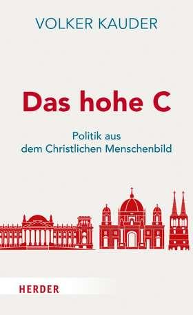 Das hohe C. Politik aus dem Christlichen Menschenbild
