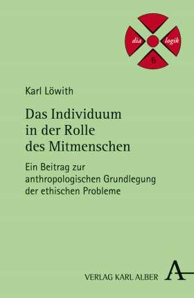 Das Individuum in der Rolle des Mitmenschen. Ein Beitrag zur anthropologischen Grundlegung der ethischen Probleme