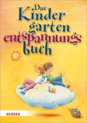 Das Kindergarten-Entspannungs-Buch. Ruhespiele für einen entspannten Kitaalltag