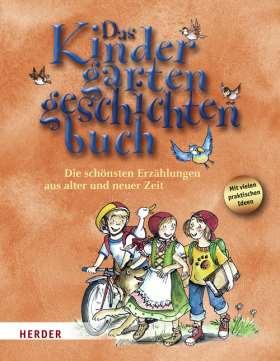 Das Kindergartengeschichtenbuch. Die schönsten Erzählungen aus alter und neuer Zeit