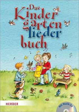 Das Kindergartenliederbuch. Die 99 schönsten Lieder aus alter Zeit