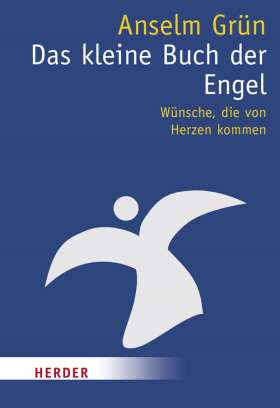 Das kleine Buch der Engel. Wünsche, die von Herzen kommen