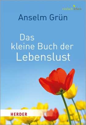 Das kleine Buch der Lebenslust.