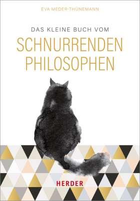 Das kleine Buch vom schnurrenden Philosophen. Was ich von meinem Kater gelernt habe