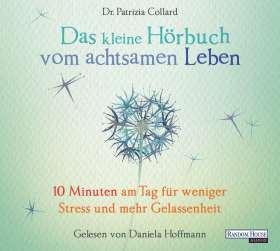 Das kleine Hör-Buch vom achtsamen Leben. 10 Minuten am Tag für weniger Stress und mehr Gelassenheit