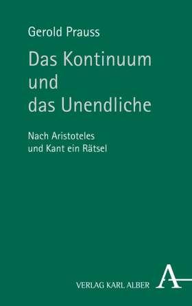 Das Kontinuum und das Unendliche. Nach Aristoteles und Kant ein Rätsel