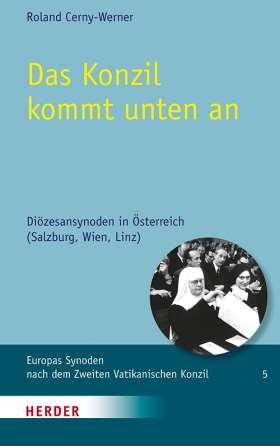 Das Konzil kommt unten an. Diözesansynoden in Österreich (Salzburg, Wien, Linz)