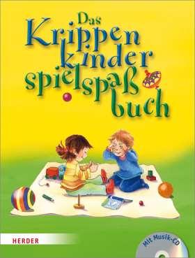 Das Krippenkinderspielspaßbuch.  Mit Musik-CD