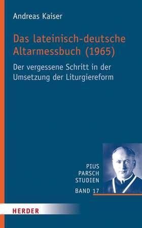 Das lateinisch-deutsche Altarmessbuch (1965). Der vergessene Schritt in der Umsetzung der Liturgiereform