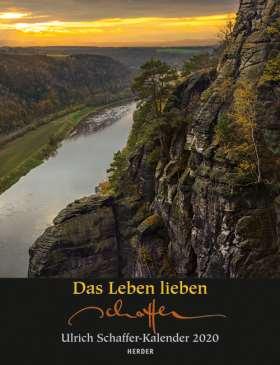 Das Leben lieben. Ulrich Schaffer-Wandkalender 2020