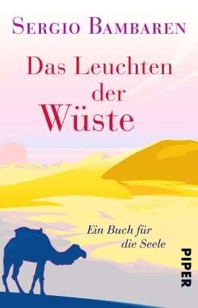 Das Leuchten der Wüste. Ein Buch für die Seele
