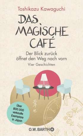 Das magische Café. Der Blick zurück öffnet den Weg nach vorn