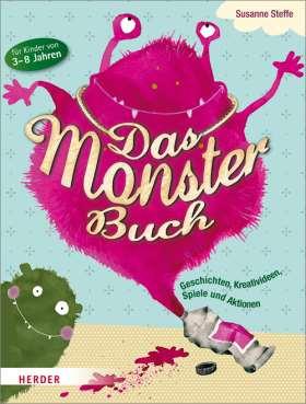 Das Monsterbuch. Geschichten, Kreativideen, Spiele und Aktionen für Kinder