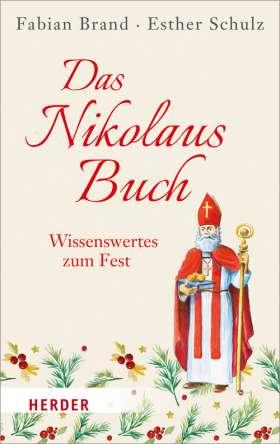 Das Nikolaus-Buch. Wissenswertes zum Fest