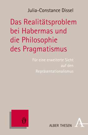 Das Realitätsproblem bei Habermas und die Philosophie des Pragmatismus. Für eine erweiterte Sicht auf den Repräsentationalismus