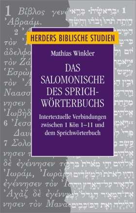 Das Salomonische des Sprichwörterbuchs. Intertextuelle Verbindungen zwischen 1 Kön 1-11 und dem Sprichwörterbuch