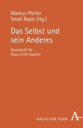 Das Selbst und sein Anderes. Festschrift für Klaus Erich Kaehler