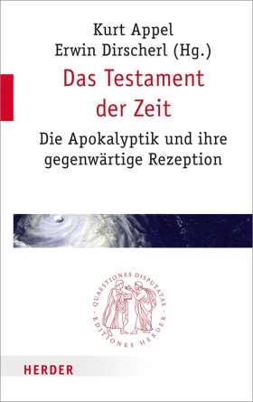 Das Testament der Zeit. Die Apokalyptik und ihre gegenwärtige Rezeption