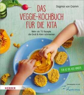 Das Veggie-Kochbuch für die Kita. Mehr als 75 Rezepte, die Groß und Klein schmecken