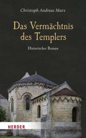 Das Vermächtnis des Templers. Historischer Roman