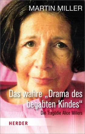 """Das wahre """"Drama des begabten Kindes"""" Die Tragödie Alice Millers"""