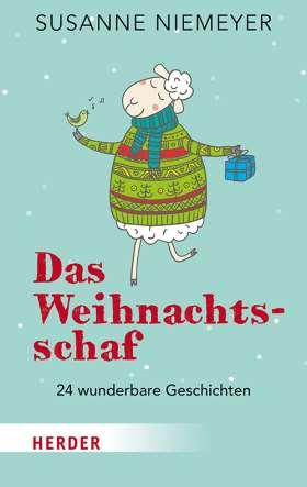 Das Weihnachtsschaf. 24 wunderbare Geschichten