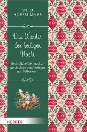 Das Wunder der Heiligen Nacht. Besinnliche Weihnachtsgeschichten zum Vorlesen und Selberlesen