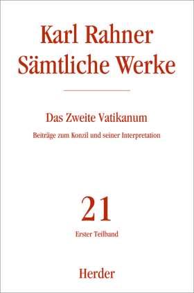 Das Zweite Vatikanum. Beiträge zum Konzil und seiner Interpretation. Erster Teilband