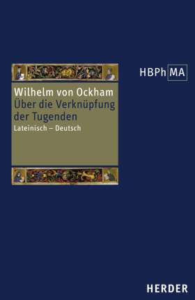De connexione virtutum. Über die Verknüpfung der Tugenden. Lateinisch - Deutsch. Übersetzt und eingeleitet von Volker Leppin