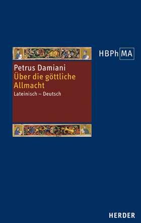 De divina omnipotentia. Über die göttliche Allmacht. Lateinisch - Deutsch