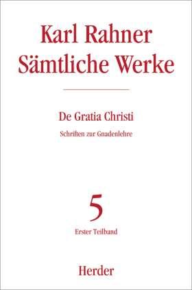 De Gratia Christi. Schriften zur Gnadenlehre. Erster Teilband